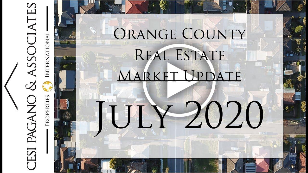 JULY 2020 ORANGE COUNTY REAL ESTATE MARKET UPDATE